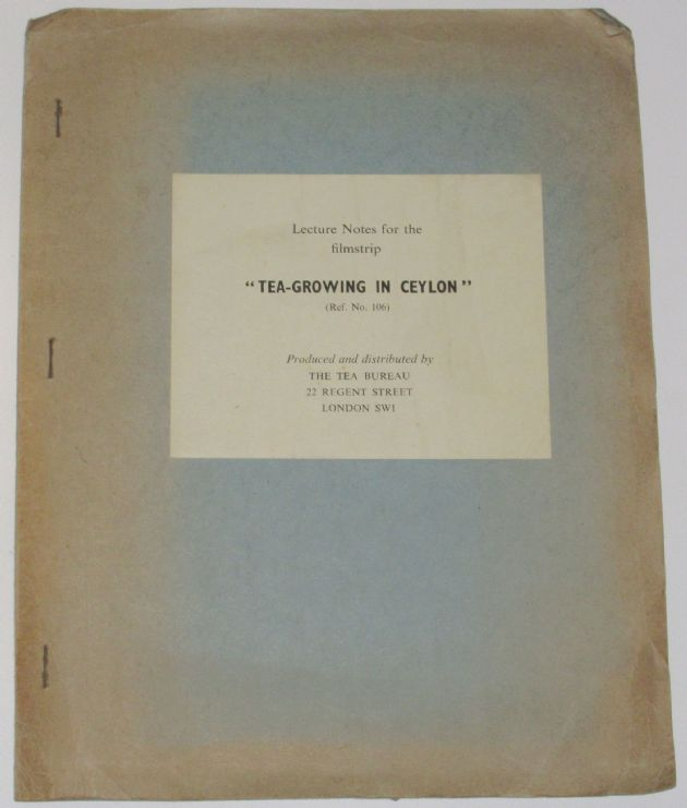 "Lecture Notes for the Filmstrip ""Tea-Growing in Ceylon"""